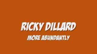 Watch Ricky Dillard More Abundantly video