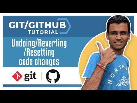 Git Tutorial 4: Undoing/Reverting/Resetting code changes
