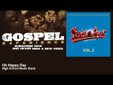 Sister Act, High School Music Band - Oh Happy Day - Gospel