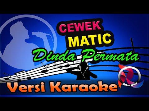 Download Cewek Matic - Dinda Permata Karaoke Tanpa Vocal Mp4 baru