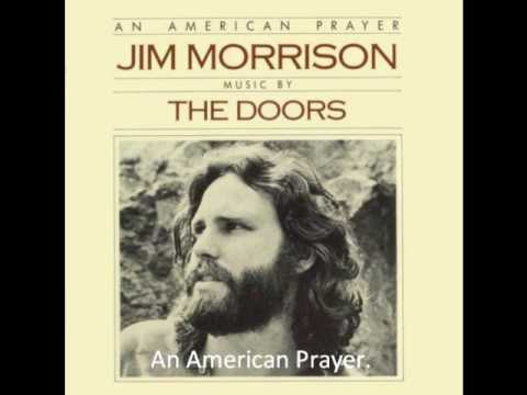 Jim Morrison - An American Prayer (The poem).