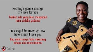 Download lagu Nothing's Gonna Change My Love for You - George Benson (Lirik Lagu Terjemahan)