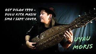 Download Lagu OST Dilan 1990 - Dulu Kita Masih SMA I Sape' Cover - Uyau Moris Gratis STAFABAND