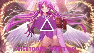 Nighcore - Pretty Girl