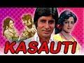 Kasauti (1974) Full Hindi Movie   Amitabh Bachchan, Hema Malini, Pran