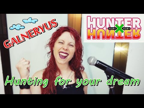 Hunting For Your Dream - Galneryus (Vocal Cover 'HUNTER X HUNTER')