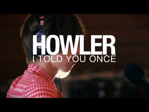 Thumbnail of video Howler - I Told You Once