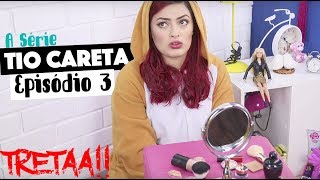 TIO CARETA EP3 - TRETA NO AR!!! ROBERVALDA VS KEROLYN 😡