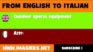 FROM ENGLISH TO ITALIAN = Outdoor sports equipment