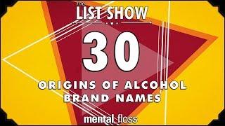 30 Origins of Alcohol Brand Names - mental_floss List Show Ep. 519