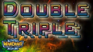 Warcraft 3  - Double Triple (WTii & Sexytime 2v2)