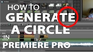 How to Generate a Circle in Premiere Pro