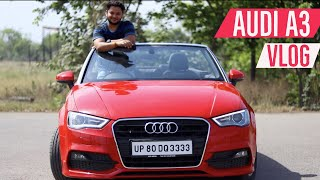 Driving A Sports Car | Audi A3 Cabriolet #VLOG 🔥🔥🔥 Kya Car Hai