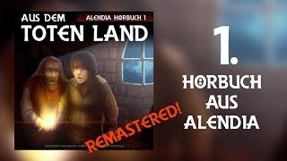Alendia 01 - Aus dem toten Land [Part01] [Hörbuch]