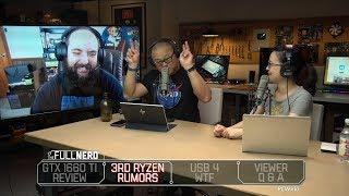 GTX 1660 Ti review, 3rd Gen Ryzen rumors, USB 4 problems, and Q&A | The Full Nerd ep. 86
