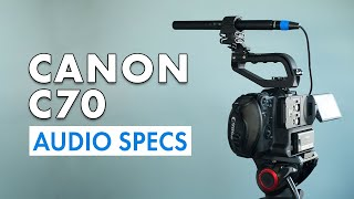 Canon C70 | Audio Settings and Inputs
