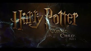 Harry Potter and the Cursed Child Official Trailer | Release Date | July 31, 2017