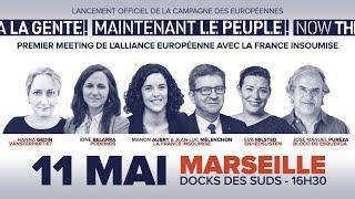 🔴 MEETING INTERNATIONAL #MaintenantLePeuple avec JL. Mélenchon et Manon Aubry à Marseille