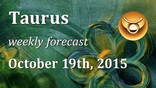 Taurus, October 19th through 25th, 2015, weekly Tarot forecast