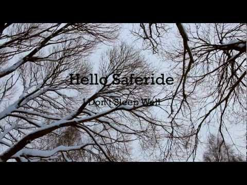 Hello Saferide - I Dont Sleep Well