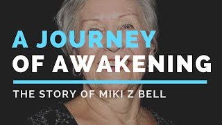 A Life Journey of Awakening and Grace with Miki Z Bell