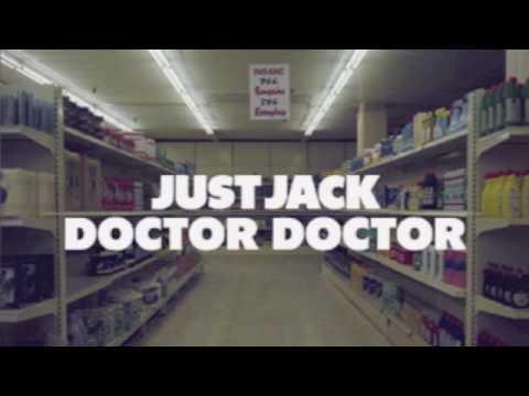 Just Jack - Doctor Doctor