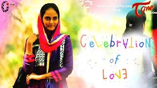 Celebration Of Love | New Telugu Short Film 2016 | Directed by Bhanu Bhava Tharak  #TeluguShortFilms