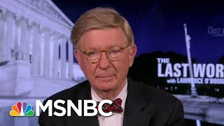 George F. Will On The Need To Defeat Trump | The Last Word | MSNBC