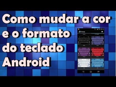 [Tutorial] Como mudar a cor e o formato do teclado do seu Android Grátis (2014)