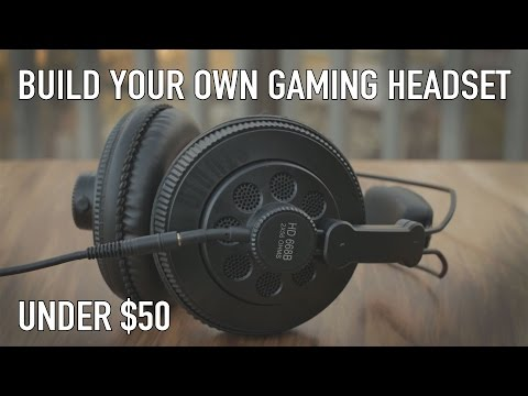 Gaming Headsets Suck - Make Your Own For $50 or Less