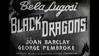 Thriller Movie Complete - Black Dragons (1942) Béla Lugosi