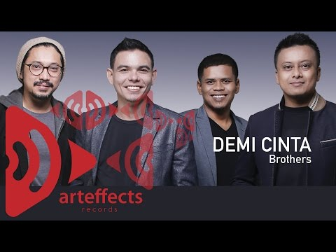 Brothers - Demi Cinta (Official Lyric Video)