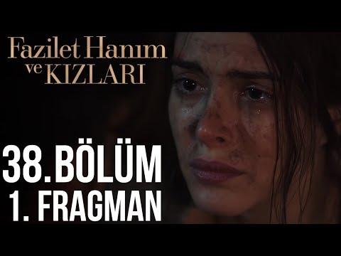 Fazilet Hanım ve Kızları 38. Bölüm Fragman