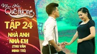 Nhạc hội quê hương | tập 24: Nhà anh nhà em - Thu Vân, Minh Trí