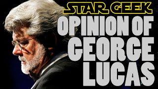 My Thoughts on George Lucas - Star Geek