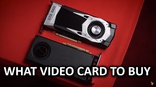 What Video Card to Buy - Late 2016