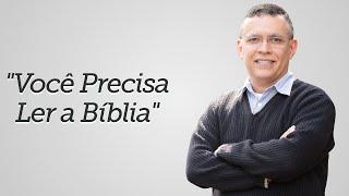 """""""Você Precisa Ler a Bíblia"""" - Daniel Santos"""