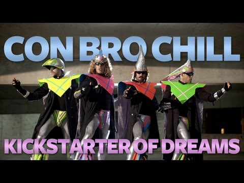 Con Bro Chill Kickstarter of Dreams