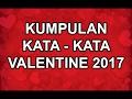 INILAH KATA-KATA ROMANTIS 2017 | VALENTINES 2017 | KUMPULAN KATA - KATA UCAPAN VALENTINE 2017