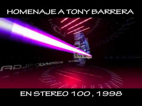 HOMENAJE A TONY BARRERA EN STEREO 100 - EN 1998  HIGH ENERGY ITALO