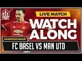 FC Basel vs Manchester United LIVE Stream Watchalong