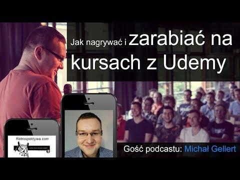 Jak Nagrywać I ZARABIAĆ Na Kursach Z Udemy? Michał Gellert (podcast)