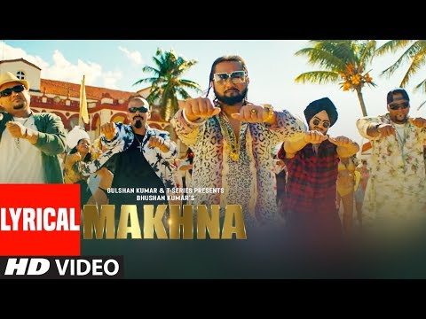 MAKHNA Video With Lyrics  | Yo Yo Honey Singh | Neha Kakkar, Singhsta, TDO | Bhushan Kumar