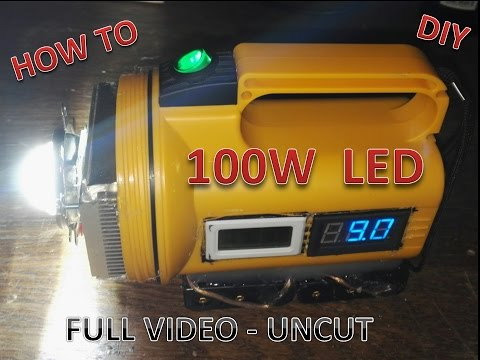 DIY: 100 W LED FULL VIDEO HOWTO