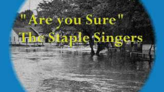The Staple Singers - Are You Sure