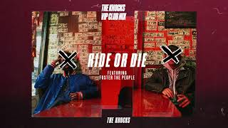 The Knocks - Ride Or Die (feat. Foster The People) [The Knocks VIP Club Mix]
