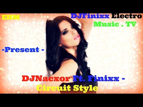 DJNacxor Ft. Finixx - Circuit Style ( Original Mix ) ( Free ► Gratis )