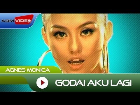 Agnes Monica - Godai Aku Lagi | Official Video video