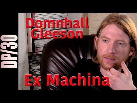 DP/30: Ex Machina, Domhnall Gleeson