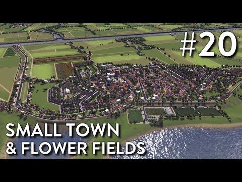 Cities Skylines: Dutch City - Episode 20 - Small Town & Flower Fields